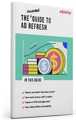 The Essential Guide to Ad Refresh